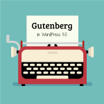 De nieuwe WordPress Gutenberg Editor
