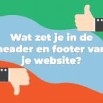 Wat zet je in de header en footer van je website?
